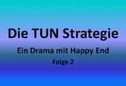 Die-TUN-Strategie-Header-Folge-2-630-330
